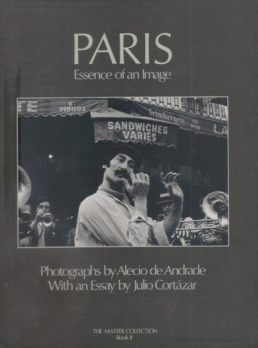 Paris: Essence of an image (The Master collection): Andrade, Alecio de
