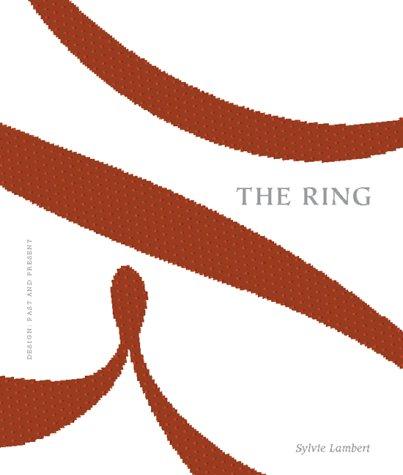 Ring: Design: Past and Present.: LAMBERT, Sylvie.