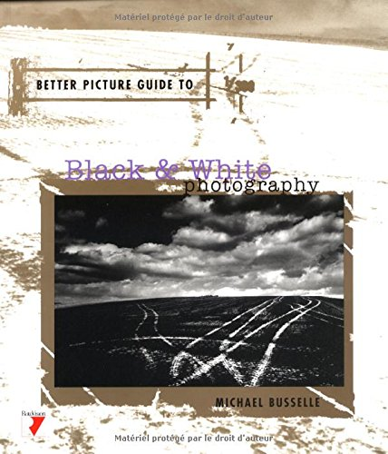 9782880463274: Black and White Photography (Better Picture Guides)