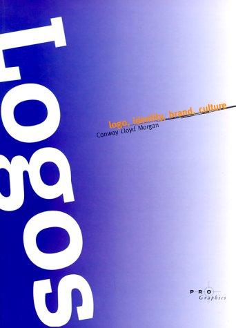 Logos : Logo, Identity, Brand, Culture: Conway Lloyd Morgan