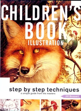 9782880463359: Children's Book Illustration: Step by Step Techniques, a Unique Guide from the Masters