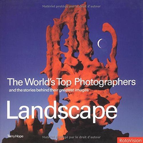 9782880465766: Landscape: The World's Top Photographers and the Stories Behind Their Greatest Images