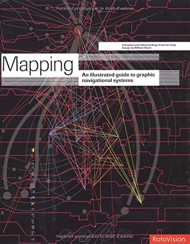 Mapping: An Illustrated Guide To Graphic Navigational Systems: Owen, William (essays) & Roger ...