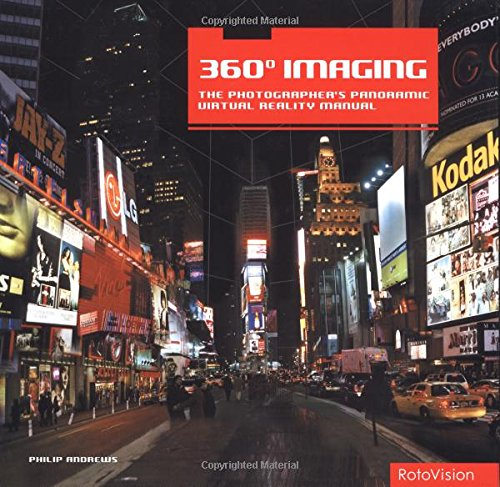 360 Degree Imaging: The Photographer's Panoramic Virtual Reality Manual (Photography on the Web...