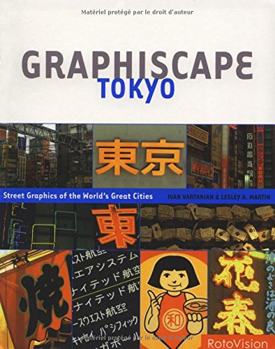 Graphiscape: Tokyo: Street Graphics of the World's Great Cities (2880467683) by Ivan Vartanian; Lesley A. Martin