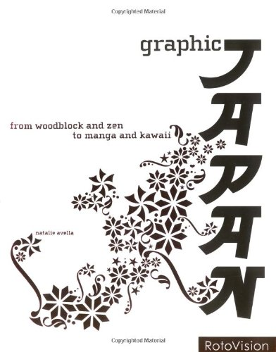 Graphic Japan: From Woodblock and Zen to: AVELIA, NATALIE