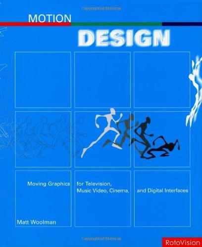 Motion Design: Moving Graphics for Television, Music,: Matt Woolman