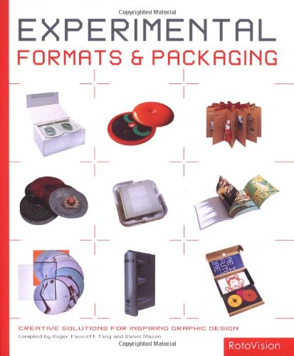Experimental Formats and Packaging: Creative Solutions for Inspiring Graphic Design: Mason, Daniel;...