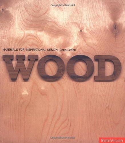 Wood (Materials for Inspirational Design): Lefteri, Chris