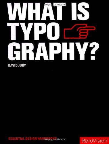 What is Typography? (Essential Design Handbooks): David Jury