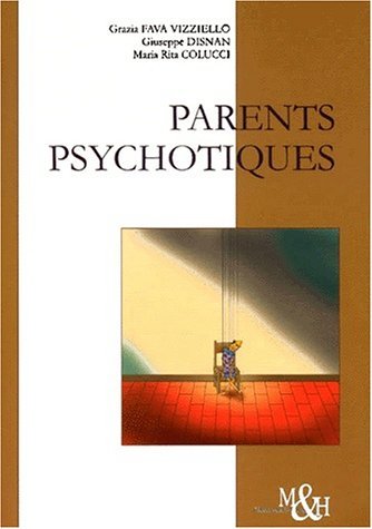 9782880491390: Parents psychotiques. Parcours cliniques d'enfants de patients psychiatrisés