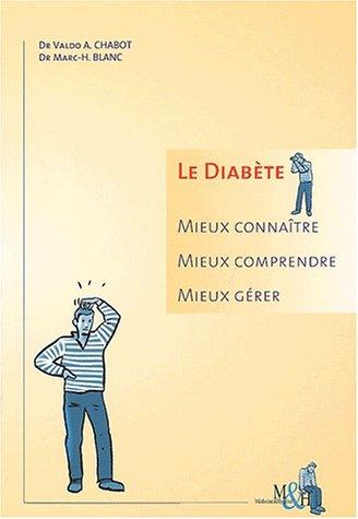Le diabète. Mieux connaître, mieux comprendre, mieux gérer, 2&...