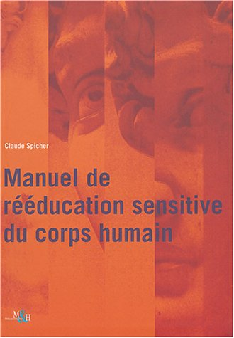 reeduc.sensitive du corpshumain: Claude Spicher