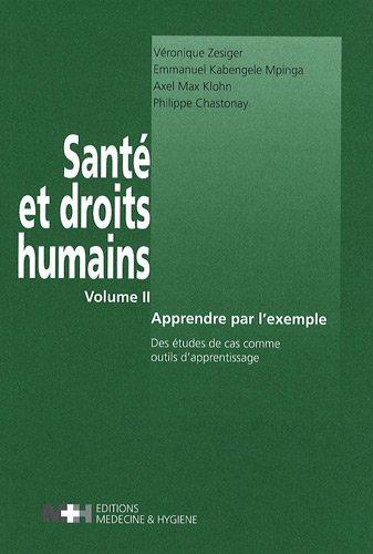 Santé et droits humains : Volume 2,: Véronique Zesiger; Emmanuel