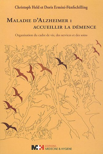 Maladie d'Alzheimer : accueillir la démence (French Edition): Christoph Held