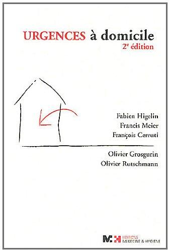 urgences a domicile. 2e edition: Fabien Higelin