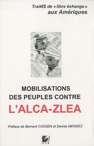 Mobilisations des peuples contre l'ALCA-ZLEA: traite de libre ech: Collectif