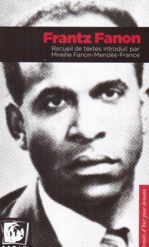 Frantz Fanon Recueil de textes introduit par Mireille Fanon: Fanon Mendes France Mireille