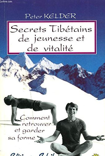 9782880580476: Secrets tibetains de jeunesse et de vitalite : comment retrouver sa forme