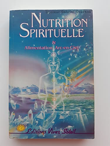 9782880580568: La nutrition spirituelle & alimentation Arc-en-Ciel