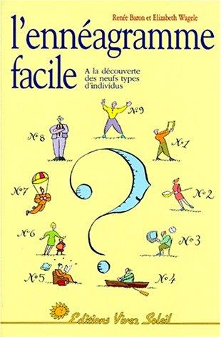 L'Ennéagramme facile: A la découverte des neuf types d'individus (2880581338) by Baron, Renée; Wagele, Elizabeth; Petit, Béatrice; Catona, Nicole