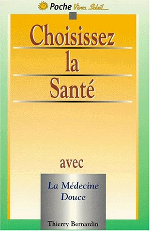 9782880582074: CHOISISSEZ LA SANTE. Manuel de santé holistique (Les poches)