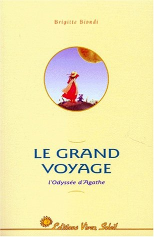 9782880582692: Le Grand Voyage. L'odyssée d'Agathe