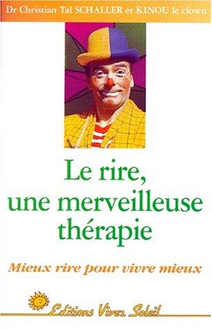 9782880583347: Le Rire, une merveilleuse thérapie : Mieux rire pour vivre mieux