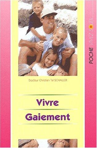 Vivre gaiement (9782880583835) by Christian-Tal Schaller
