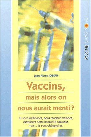 9782880584085: Vaccins, mais alors on nous aurait menti ?