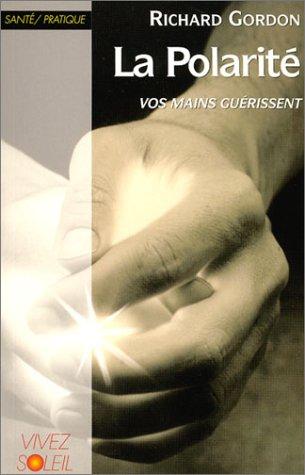 9782880584160: La Polarité : Vos mains guérissent