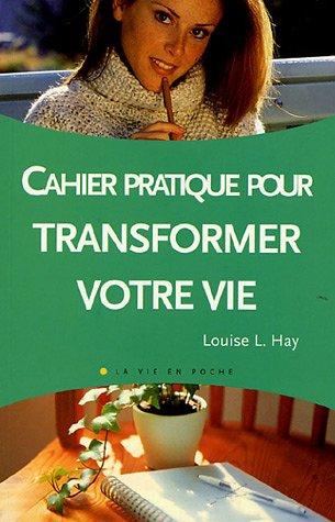 9782880584504: Le cahier pratique de Transformez votre vie (La vie en poche)