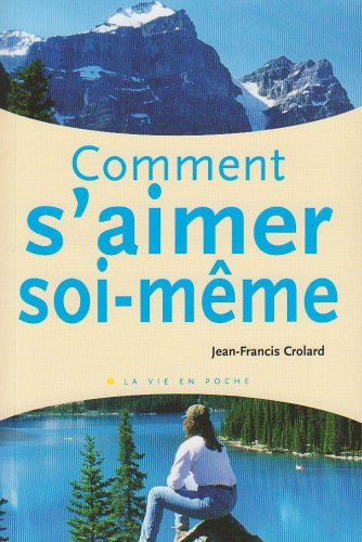 9782880584511: Comment S'Aimer Soi-Meme Nouvelle Édition