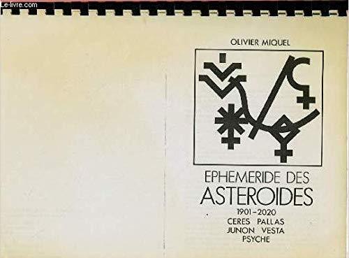 9782880630171: Ephemeride des asteroides: 1901-2020 : Ceres, Pallas, Junon, Vesta, Psyche (French Edition)