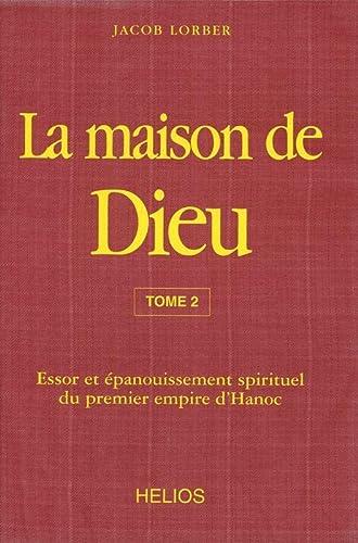 La maison de Dieu Vol 2 Essor et epanouissement spirituel du pre: Lorber Jakob
