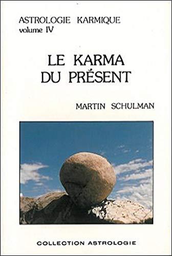 9782880631505: Astrologie karmique, volume IV : Le karma du présent