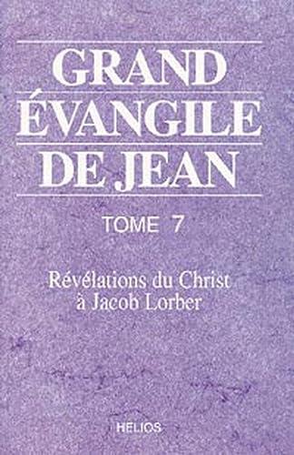 GRAND EVANGILE JEAN 7 REVELATIONS CHRIST: LORBER JAKOB