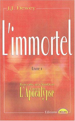 L'immortel Vol 1 L'immortel: Dewey J J
