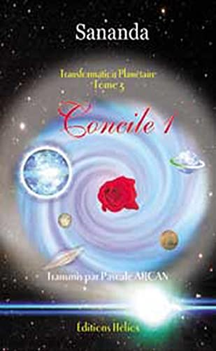 CONCILE 1 TRANSFORMATION PLANETAIRE T 3: SANANDA