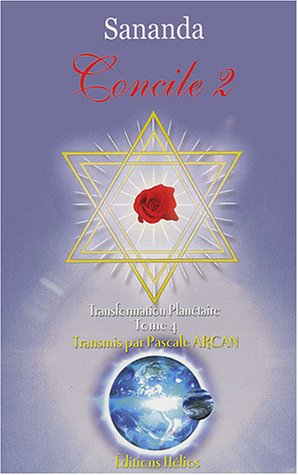TRANSFORMATION PLANETAIRE, T. 04 : CONCILE 2: SANANDA