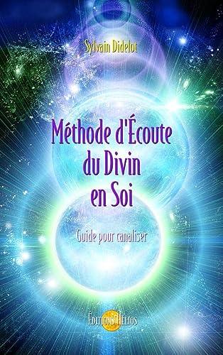 METHODE D ECOUTE DU DIVIN EN SOI: DIDELOT SYLVAIN