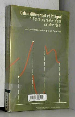 Calcul Differentiel et Integral 1 - Fonctions: Douchet, Jacques /