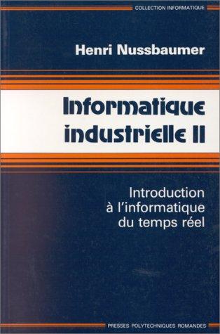 Informatique industrielle, tome 2. Introduction à l'informatique: Nussbaumer, Henri