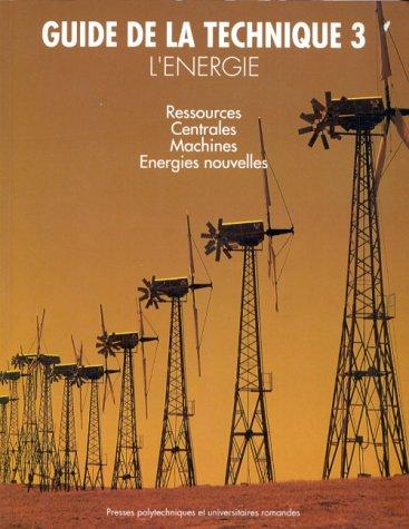 9782880742218: GUIDE DE LA TECHNIQUE TOME 3 L'ENERGIE