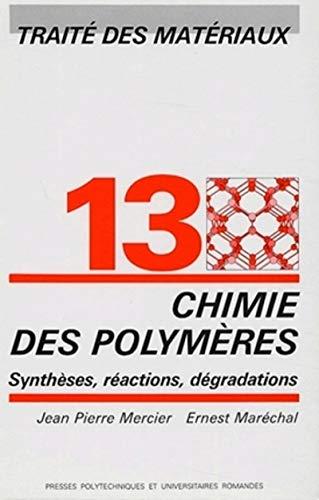 9782880742409: Traité des matériaux, tome 13 : Chimie des polymères. Synthèses, réactions, dégradations