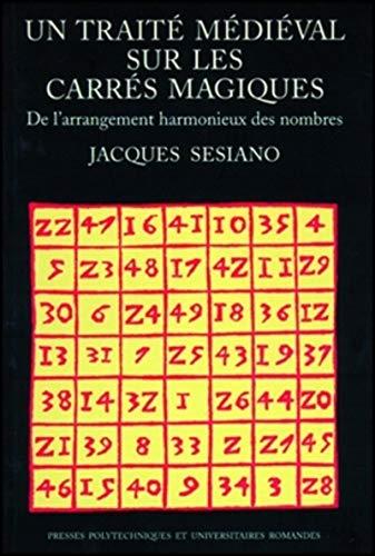 9782880743109: Un trait� m�di�val sur les carr�s magiques: De l'arrangement harmonieux des nombres