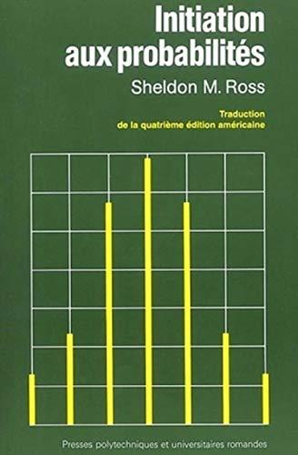9782880743277: INITIATION AUX PROBABILITES. Quatrième édition revue et augmentée
