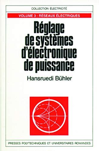 Réglage de systèmes d'électronique de puissance: Hansruedi Bühler
