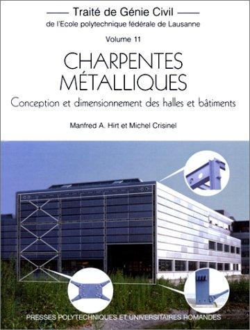 9782880743598: Traité de Génie Civil, tome 11 : Charpentes métalliques. Conception et dimensionnement des halles et bâtiments