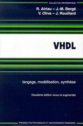 VHDL, langage, modélisation, synthèse, 2ème édition: Airiau, Roland; ...